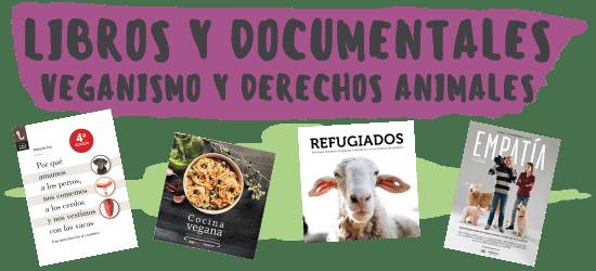 Libros y documentales sobre veganismo y derechos de los animales