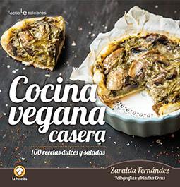 Cocina vegana casera. 100 recetas dulces y saladas - Zaraida Fernández
