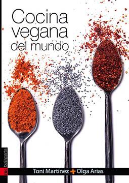 Cocina Vegana del mundo - Toni Martínez y Olga Arias