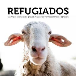 Refugiados. Animales liberados de granjas, mataderos y otros centros de opresión - Tras los Muros