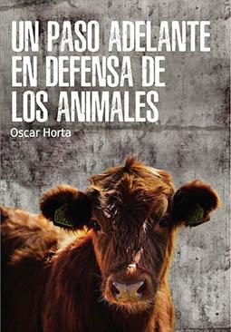 UN PASO ADELANTE EN DEFENSA DE LOS ANIMALES - Óscar Horta