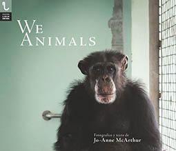 WE ANIMALS - Jo-Anne McArthur